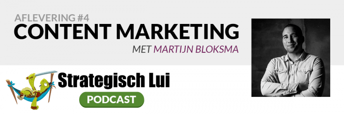 #4 - Content Marketing, met Martijn Bloksma