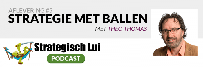 #5 - Strategie met Ballen, met Theo Thomas