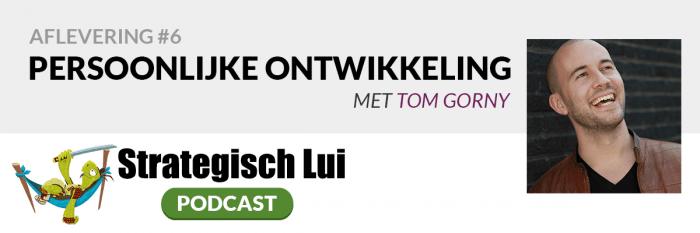 #6 - Persoonlijke Ontwikkeling, met Tom Gorny